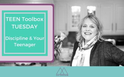 Discipline & Your Teenager – Teen Toolbox Tuesday