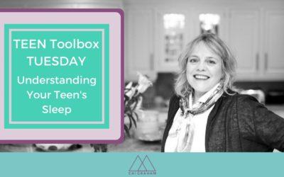 Understanding Your Teen's Sleep – Teen Toolbox Tuesday