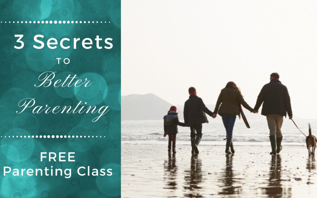 FREE CLASS : 3 Secrets to Better Parenting