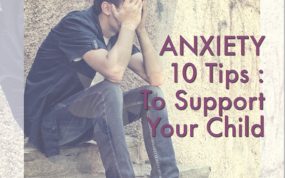 10 Tips to Tell if Your Child May Have Anxiety
