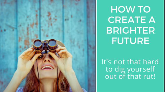 How to Create a Brighter Future