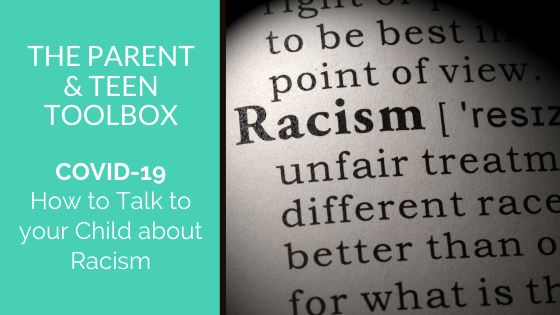 COVID 19 – How to Talk to your Child about Racism