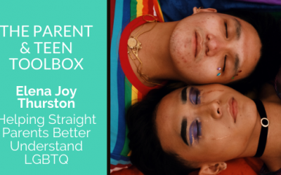Helping Straight Parents Better Understand LGBTQ featuring Elena Joy Thurston