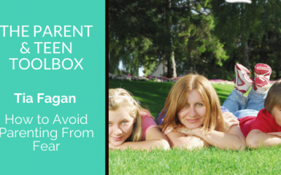 How to Avoid Parenting From Fear featuring Tia Fagan