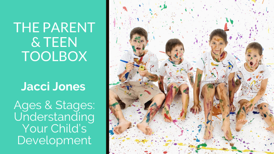 Ages & Stages : Understanding Your Child's Development featuring Jacci Jones