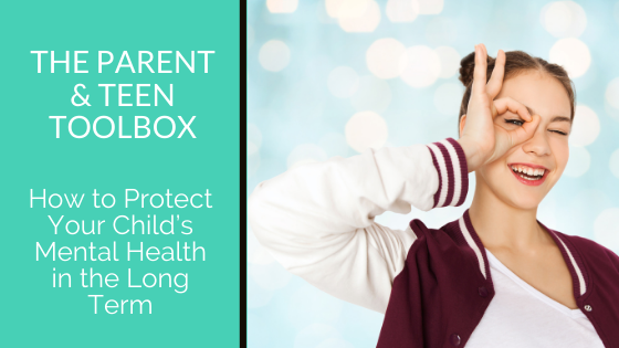 How to Protect Your Child's Mental Health in the Long Term