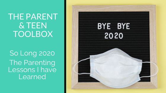 So Long 2020 – The Parenting Lessons I have Learned