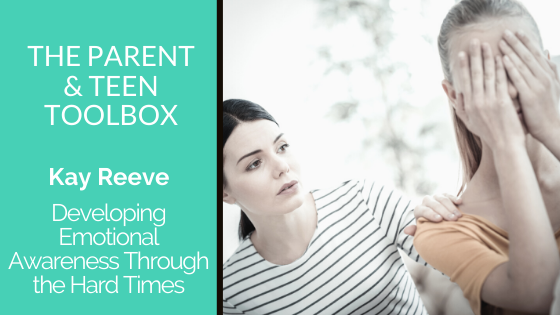 Developing Emotional Awareness Through the Hard Times featuring Kay Reeve