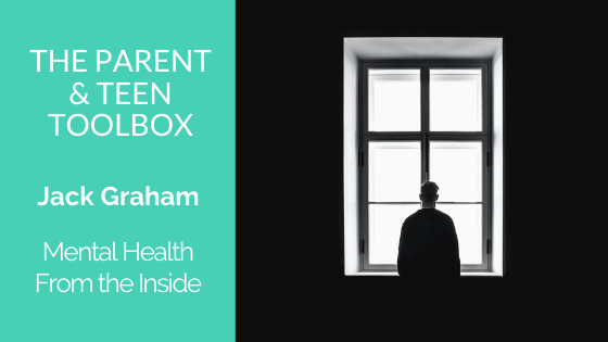 Mental Health From the Inside featuring Jack Graham