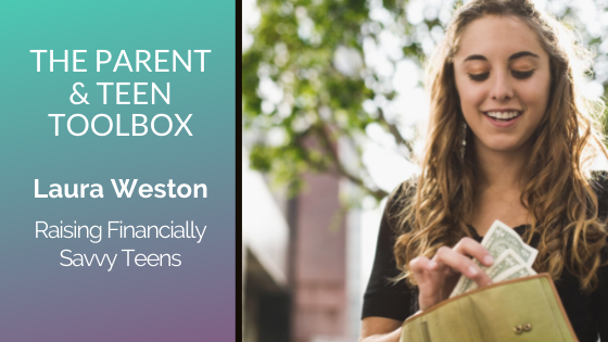 Raising Financially Savvy Teens featuring Laura Weston