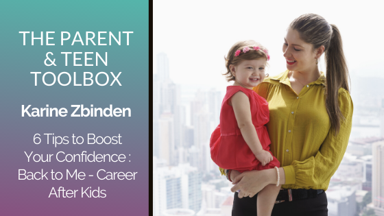 6 Tips to Boost Your Confidence : Back to Me – Career After Kids featuring Karine Zbinden