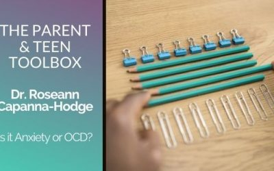 Is it Anxiety or OCD? featuring Dr. Roseann Capanna-Hodge