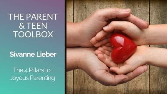The 4 Pillars to Joyous Parenting featuring Sivanne Lieber